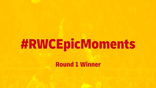 #RWCEpicMoments Round 1 Winner