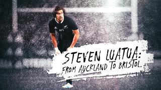 Steven Luatua | From Auckland to Bristol